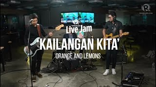 Orange and Lemons – Kailangan Kita