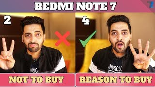 Redmi Note 7 India - 4 Reasons TO Buy   2 Reasons Not To Buy !!!