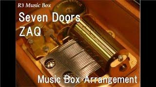 "Seven Doors/ZAQ [Music Box] (Anime ""Trinity Seven"" OP)"