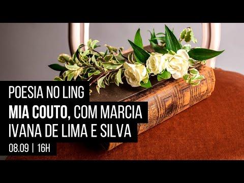 Poesia no Ling – Mia Couto, com Marcia Ivana de Lima e Silva