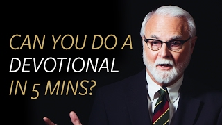 Can you do a devotional in 5 minutes?