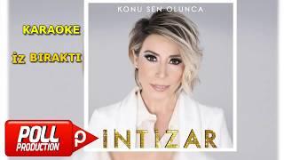 İntizar   İz Bıraktı   Karaoke Şarkı Sözleriyle (lyrics)