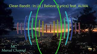 Clean Bandit - In Us I Believe (Lyrics) feat. ALMA