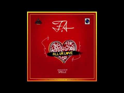 F.A-ALL UR LOVE[NEW LIBERIAN MUSIC 2016]