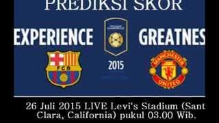 Prediksi Skor  Barcelona VS Manchester United ICC 2015  26 Juli Pukul 0300 WIB