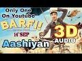 Aashiyan - 3D Song | Barfi | Ranbir Kapoor | Priyanka Chopra | Shreya Ghoshal | Nikhil Paul George |