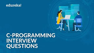 C Programming Interview Questions and Answers | C Interview Preparation | C Tutorial | Edureka