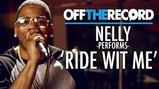 Nelly Performs 'Ride Wit Me'   Off The Record