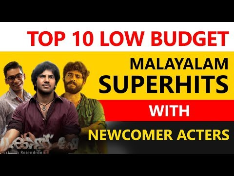 Top 10 Low budget Malayalam superhits with newcomer actors