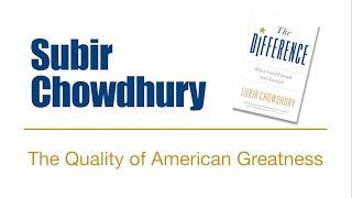 Quality of American Greatness | Subir Chowdhury