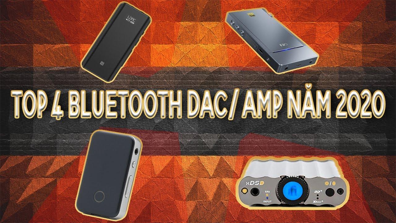 Top Bluetooth DAC/AMP bạn không thể không mua trong năm 2020
