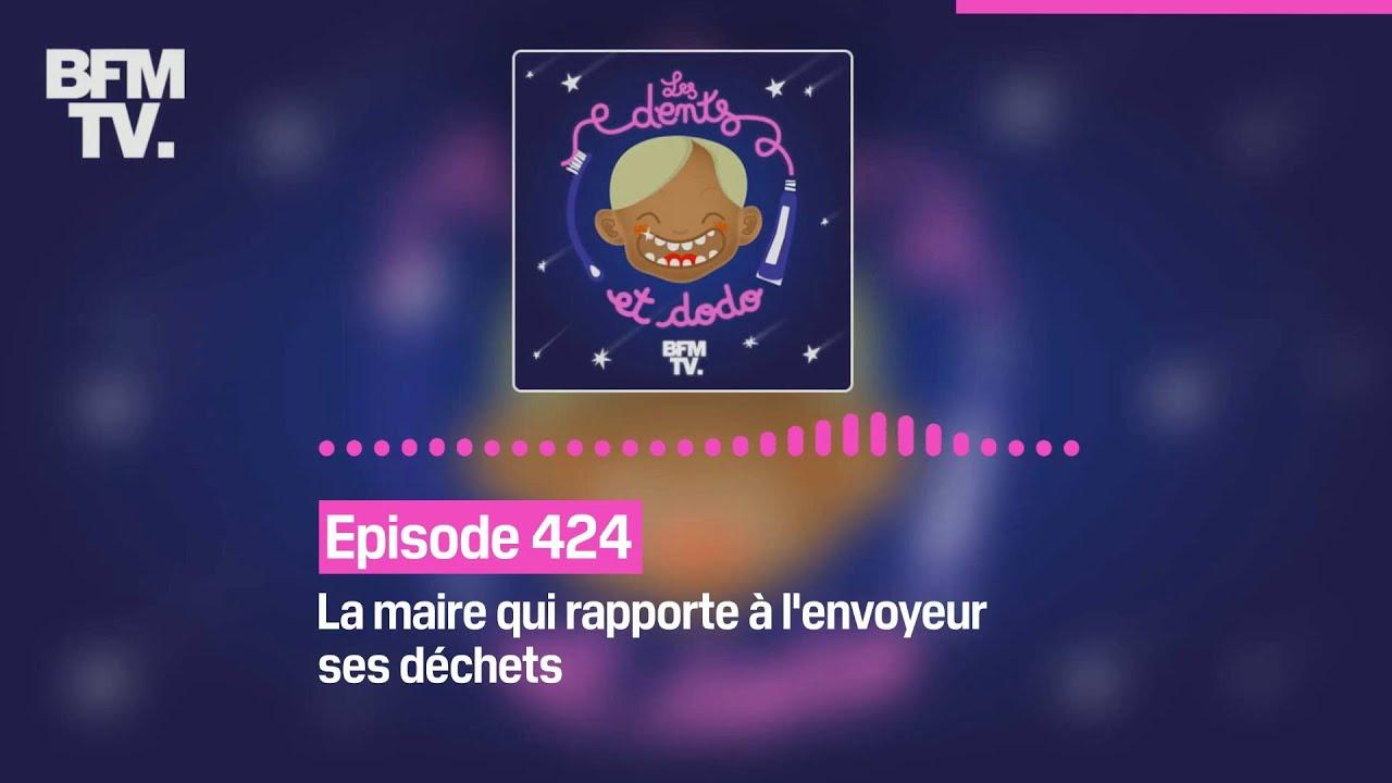 Les dents et dodo - Episode 424: la maire qui rapporte à l'envoyeur ses déchets