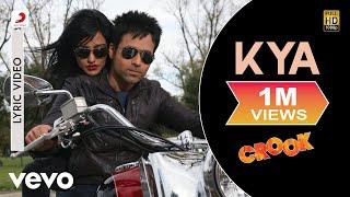 Kya Lyric Video - Crook|Emraan Hashmi,Neha   - YouTube