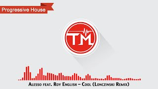Alesso feat. Roy English - Cool (Lonczinski Remix)