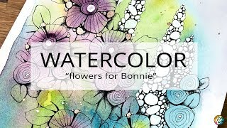 Watercolor Painting + Doodling: Flowers For Bonnie