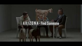 A R I Z O N A   Find Someone (Lyrics)
