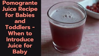 Pomegranate juice Recipe for 6 Months+ Babies and Toddlers | When and How to Give Juice For Babies