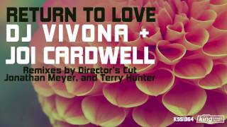 DJ Vivona & Joi Cardwell - Return To Love (A Directors Cut Treatment)