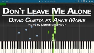 David Guetta Ft Anne Marie   Don't Leave Me Alone (Piano Cover) Tutorial By LittleTranscriber