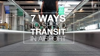 HOW TO SPEND 8 HOURS IN TRANSIT