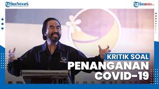 Surya Paloh Beri Kritik Terkait Cara Penanganan Covid-19 di Indonesia