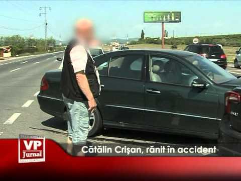 Cătălin Crișan, rănit în accident