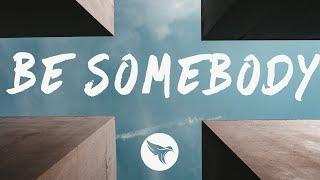 Medii   Be Somebody (Lyrics) Feat. Heather Sommer