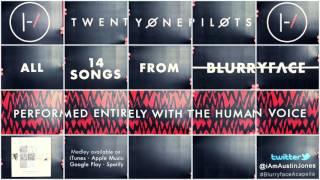 Blurryface Mashup ACAPELLA - twenty one pilots cover by Austin Jones