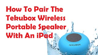 How To Pair The Tekubox Wireless Portable Speaker With An iPad