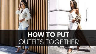 How to Put Outfits Together | How to Get Dressed Easily Everyday