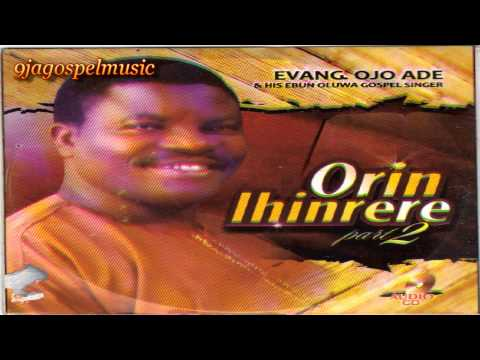 Download Evang Ojo Ade - Orin Ihinrere Part 2 HD Mp4 3GP Video and MP3