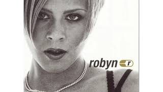 Robyn - Do You Really Want Me