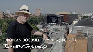 David Gilmour - European Documentary 2016 (Excerpt)