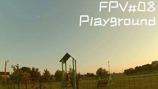 FPV#08 Playground