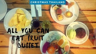 ALL YOU CAN EAT FRUIT BUFFET IN BANGKOK | CHRISTMAS IN THAILAND PT.1
