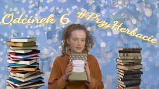 #przyHerbacie odc.6 |Kto czyta, żyje podwójnie
