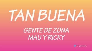 Tan Buena   Gente De Zona [Letra] Ft. Mau Y Ricky