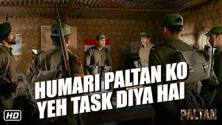 Humari Paltan Ko Yeh Task Diya Hai   Paltan   Dialogue Promo 3   7th Sept   J P Dutta