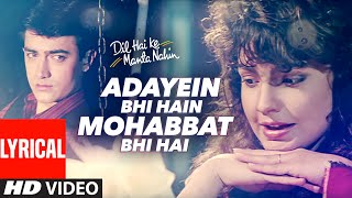 Adayein Bhi Hain Mohabbat Bhi Hai Lyrics Video | Dil Hai Ki
