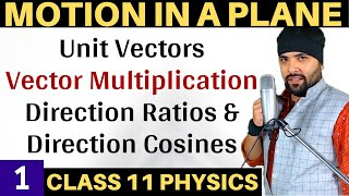 Unit Vectors, Vector Multiplication | Motion In A Plane Class 11 Physics