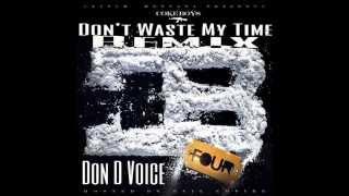 Don D Voice - Don't Waste My Time Remix French Montana Ft. Chinx Drugz, Lil Durk & Konan