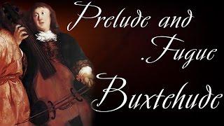 Дитрих Букстехуде - Прелюдия и фуга