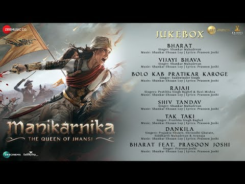 Manikarnika | Full Movie Audio Jukebox | Kangana R
