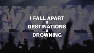 I Fall Apart x Destinations x Drowning | Reboot