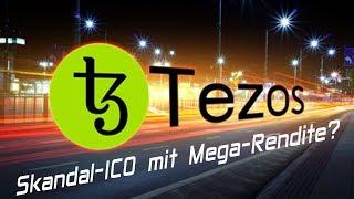 Tezos - Skandal-ICO mit Mega-Rendite?