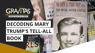 Gravitas: Decoding Mary Trump tell-all book