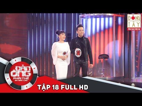 ĐÀN ÔNG PHẢI THẾ 2016 - TẬP 18 FULL HD (26/02/16)