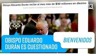 Obispo Eduardo Durán Es Cuestionado Por Millonario Patrimonio L Bienvenidos