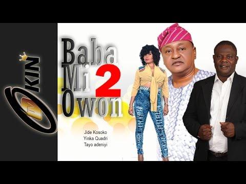 BABA MI OWON 2 - Starring Jide Kosoko, Yinka Quadri