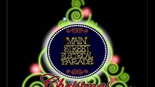 Main Street Electrical Parade (Disneyland) Christmas Soundtrack Fanmade